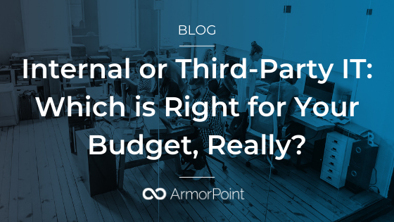 Internal or Third-Party IT: Which is Right for Your Budget, Really?