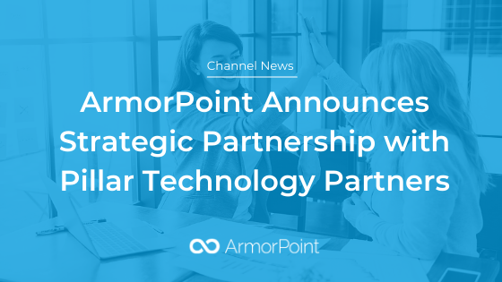 Pillar Technology Partners Announces Strategic Partnership with ArmorPoint
