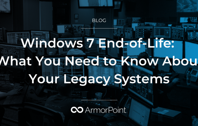 Windows 7 End Of Life What You Need To Know About Your Legacy Systems