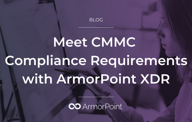 Meet CMMC Requirements with ArmorPoint XDR