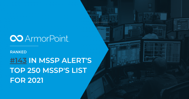 MSSP Alert Ranks ArmorPoint #143 on Top 250 MSSPs List for 2021